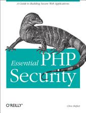 Essential PHP Security: A Guide to Building Secure Web Applications