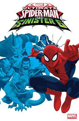 Marvel Universe Ultimate Spider Man Vs  The Sinister Six Vol  1 PDF