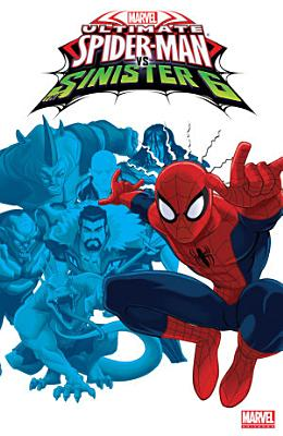 Marvel Universe Ultimate Spider Man Vs  The Sinister Six Vol  1 PDF