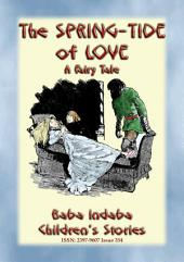 THE SPRING-TIDE OF LOVE - An Unusual Fairy Tale: Baba Indaba?s Children's Stories - Issue 354