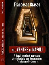 Nel ventre di Napoli