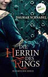 Die Herrin des Rings: Roman