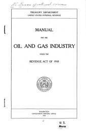 Manual for the Oil and Gas Industry Under the Revenue Act of 1918