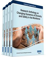 Research Anthology on Changing Dynamics of Diversity and Safety in the Workforce PDF