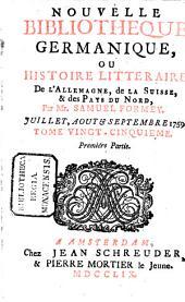 Nouvelle bibliothèque germanique ou histoire littéraire d'Allemagne, de la Suisse et des pays du Nord: Volume 25