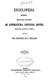 Enciclopedia moderna: Diccionario universal de literatura, ciencias, artes, agricultura, industria y comercio, Volumen 6