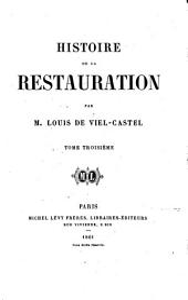 Histoire de la Restauration: Volume3