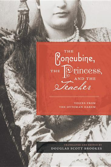 The Concubine  the Princess  and the Teacher PDF