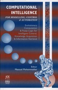 Computational Intelligence for Modelling, Control & Automation