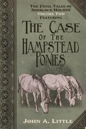The Final Tales of Sherlock Holmes - Volume 2: Featuring The Case of the Hampstead Ponies