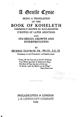 A Gentle Cynic: Being a Translation of the Book of Koheleth, Commonly Known as Ecclesiastes, Stripped of Later Additions : Also Its Origin, Growth, and Interpretation