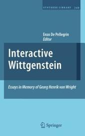 Interactive Wittgenstein: Essays in Memory of Georg Henrik von Wright