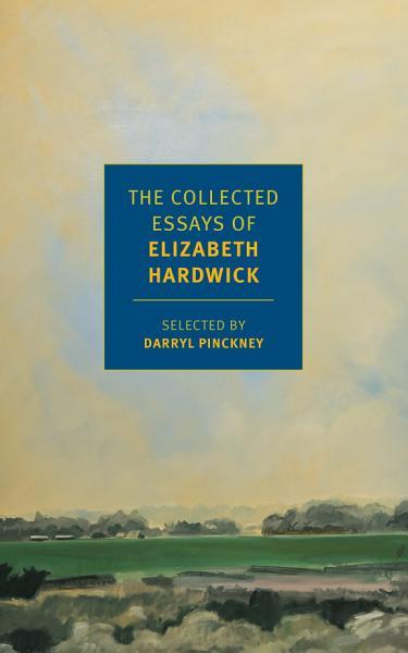 Download The Collected Essays of Elizabeth Hardwick Book