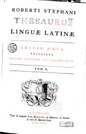 Thesaurus linguæ Latinæ, seu promptuarium Dictionum et loquendi formularum...