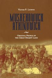 Muskekowuck Athinuwick: Original People of the Great Swampy Land