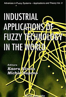 Industrial Applications of Fuzzy Technology in the World