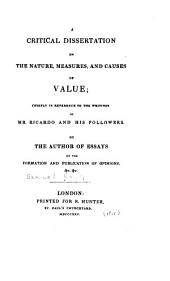 A Critical Dissertation on the Nature, Measures, and Causes of Value: Chiefly in Reference to the Writing of Mr. Ricardo and His Followers, Issue 7