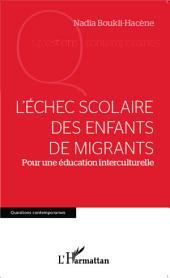 L'échec scolaire des enfants de migrants: Pour une éducation interculturelle