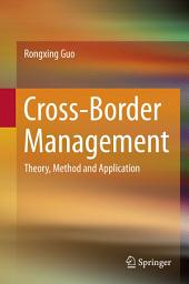 Cross-Border Management: Theory, Method and Application
