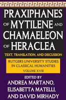 Praxiphanes of Mytilene and Chamaeleon of Heraclea PDF