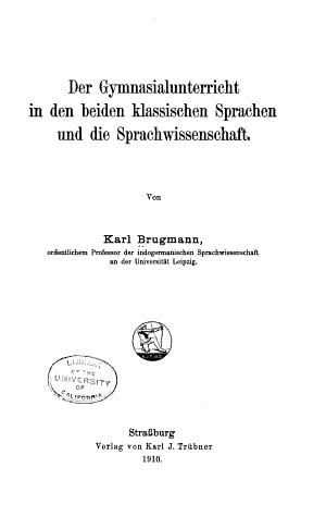 Der Gymnasialunterricht in den beiden klassischen Sprachen und die Sprachwissenschaft PDF