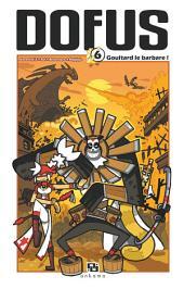 Dofus Manga -: Goultard le Barbare