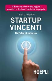 Start Up vincenti: Dall'idea al successo