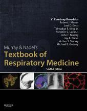 Murray & Nadel's Textbook of Respiratory Medicine E-Book: Edition 6