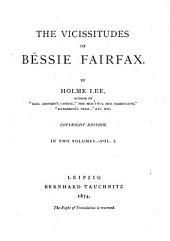 The Vicissitudes of Bessie Fairfax: In 2 Vol, Volume 1