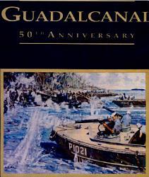 Guadalcanal Legacy Fiftieth Anniversary 1942 1992 Book PDF