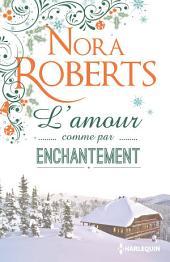 L'amour comme par enchantement: Une romance hivernale pleine d'émotions