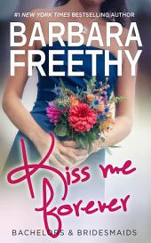 Kiss Me Forever: Bachelors & Bridesmaids