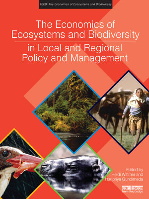 The Economics of Ecosystems and Biodiversity in Local and Regional Policy and Management PDF