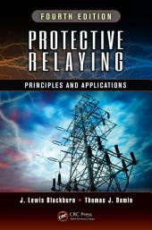 Protective Relaying: Principles and Applications, Fourth Edition, Edition 4