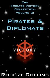 The Frigate Victory Collection, Volume 2 - Pirates & Diplomats