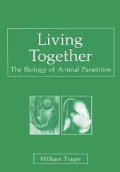 Living Together: The Biology of Animal Parasitism