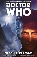 Doctor Who   Der Zw  lfte Doctor  Band 4  Die Schule des Todes PDF