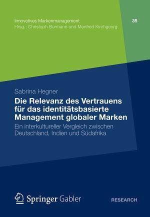 Die Relevanz des Vertrauens f  r das identit  tsbasierte Management globaler Marken PDF