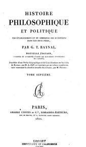 Histoire philosophique et politique des établissemens et du commerce des Européens dans le deux Indes: Volume7