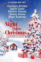 The Night Before Christmas Box Set: A Contemporary Romance Collection