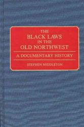 The Black Laws In The Old Northwest Book PDF