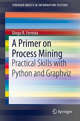 A Primer on Process Mining PDF