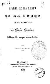 Rrobbe vecchie, novegne e nnove de trinca nferta per lo capodanno ... di Giulio Genoino: 2. Nferta contra tiempo pe la Pasca de st'anno 1847. 2