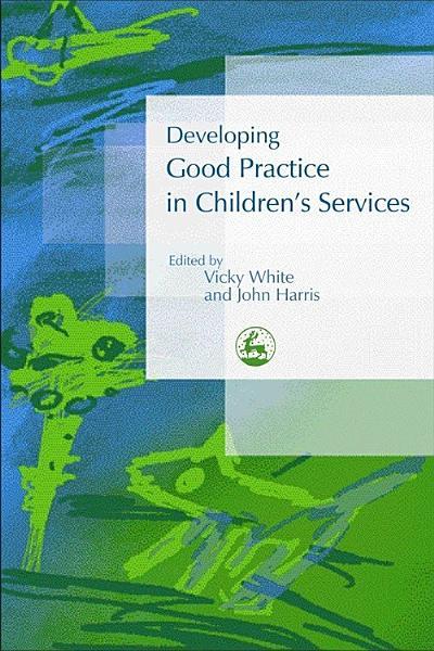 Developing Good Practice in Children's Services