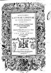 Auctores Latinae linguae in vnum redacti corpus: quorum auctorum veterum & neotericorum elenchum sequens pagina docebit. Adiectis notis Dionysii Gothofredi I.C. vna cum indice generali in omnes auctores