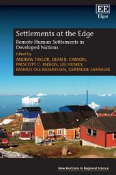 Settlements at the Edge: Remote Human Settlements in Developed Nations