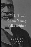 Uncle Tom's Cabin Young Folk's Edition