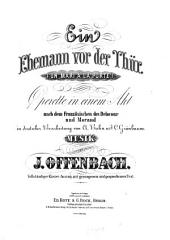 (¬Un mari à la porte ): Operette in 1 Akt nach d. Franz. d. Delacour u. Morand in dt. Bearb. von A. Bahn u. J. C. Grünbaum
