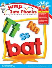 Jump Into Phonics, Grade K: Strategies to Help Students Succeed with Phonics