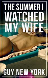 The Summer I Watched: Tales of a new hotwife and how she got there